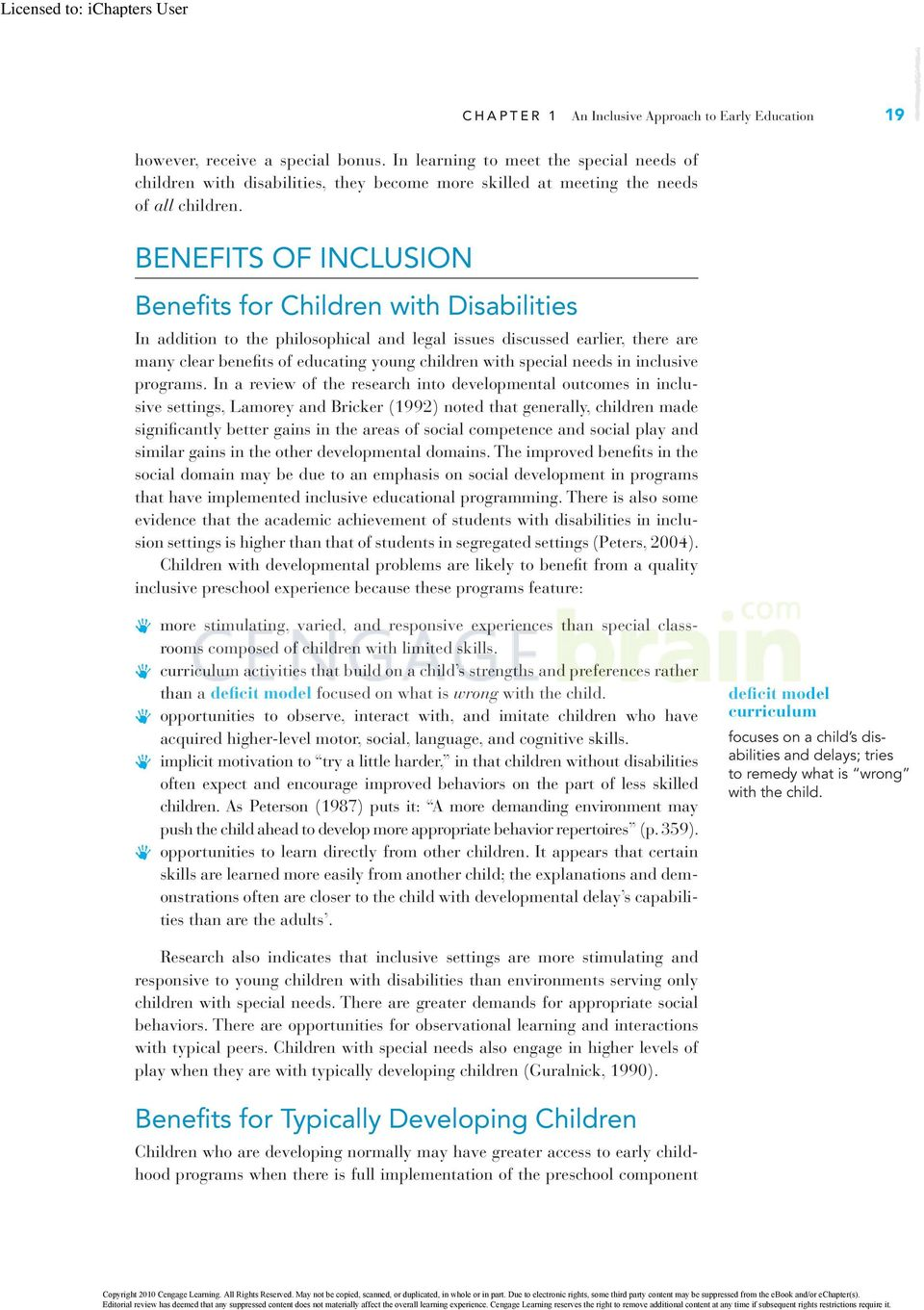 BENEFITS OF INCLUSION Benefits for Children with Disabilities In addition to the philosophical and legal issues discussed earlier, there are many clear benefits of educating young children with