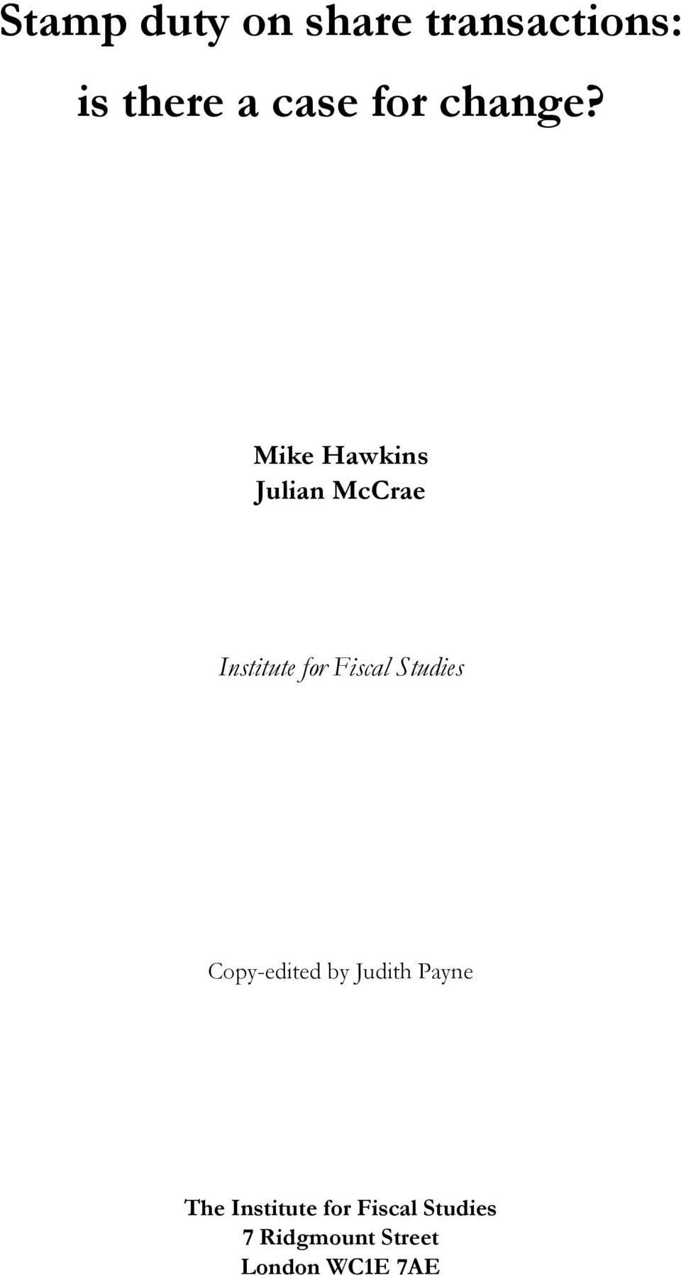 Mike Hawkins Julian McCrae Institute for Fiscal