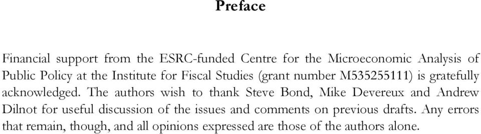 The authors wish to thank Steve Bond, Mike Devereux and Andrew Dilnot for useful discussion of the issues