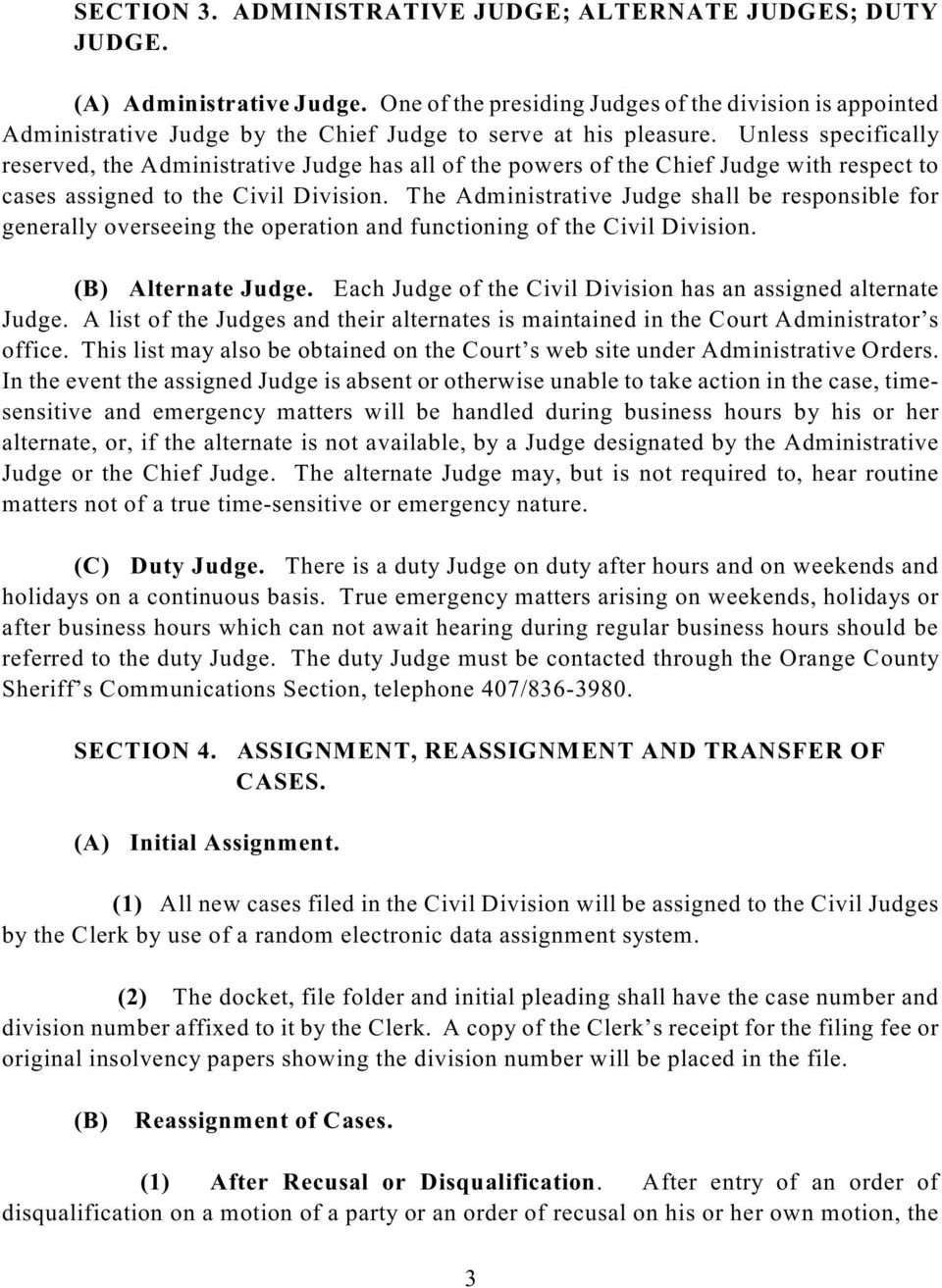 Unless specifically reserved, the Administrative Judge has all of the powers of the Chief Judge with respect to cases assigned to the Civil Division.