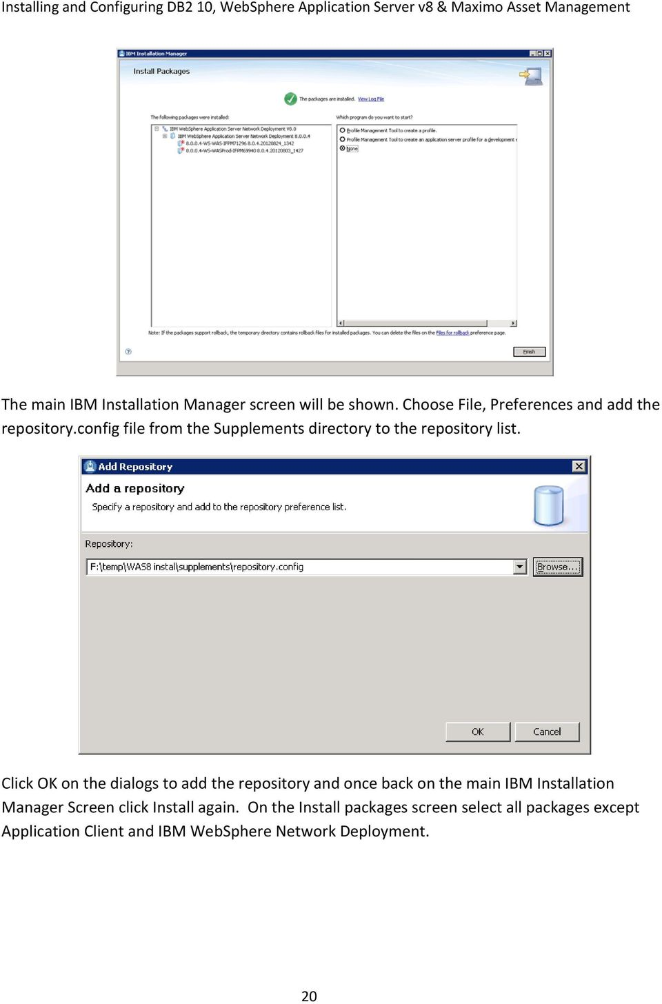 Click OK on the dialogs to add the repository and once back on the main IBM Installation Manager Screen