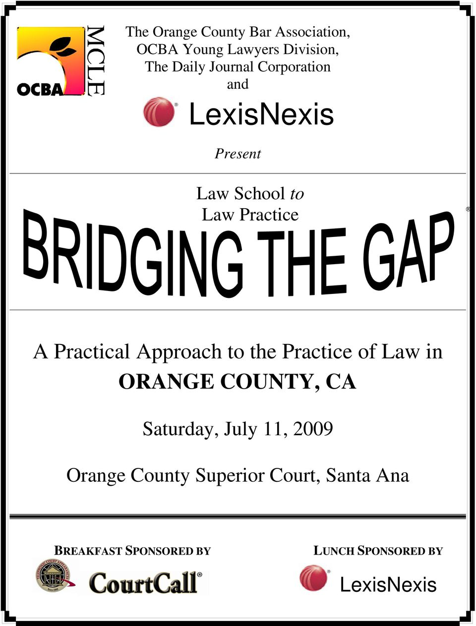 Approach to the Practice of Law in ORANGE COUNTY, CA Saturday, July 11, 2009