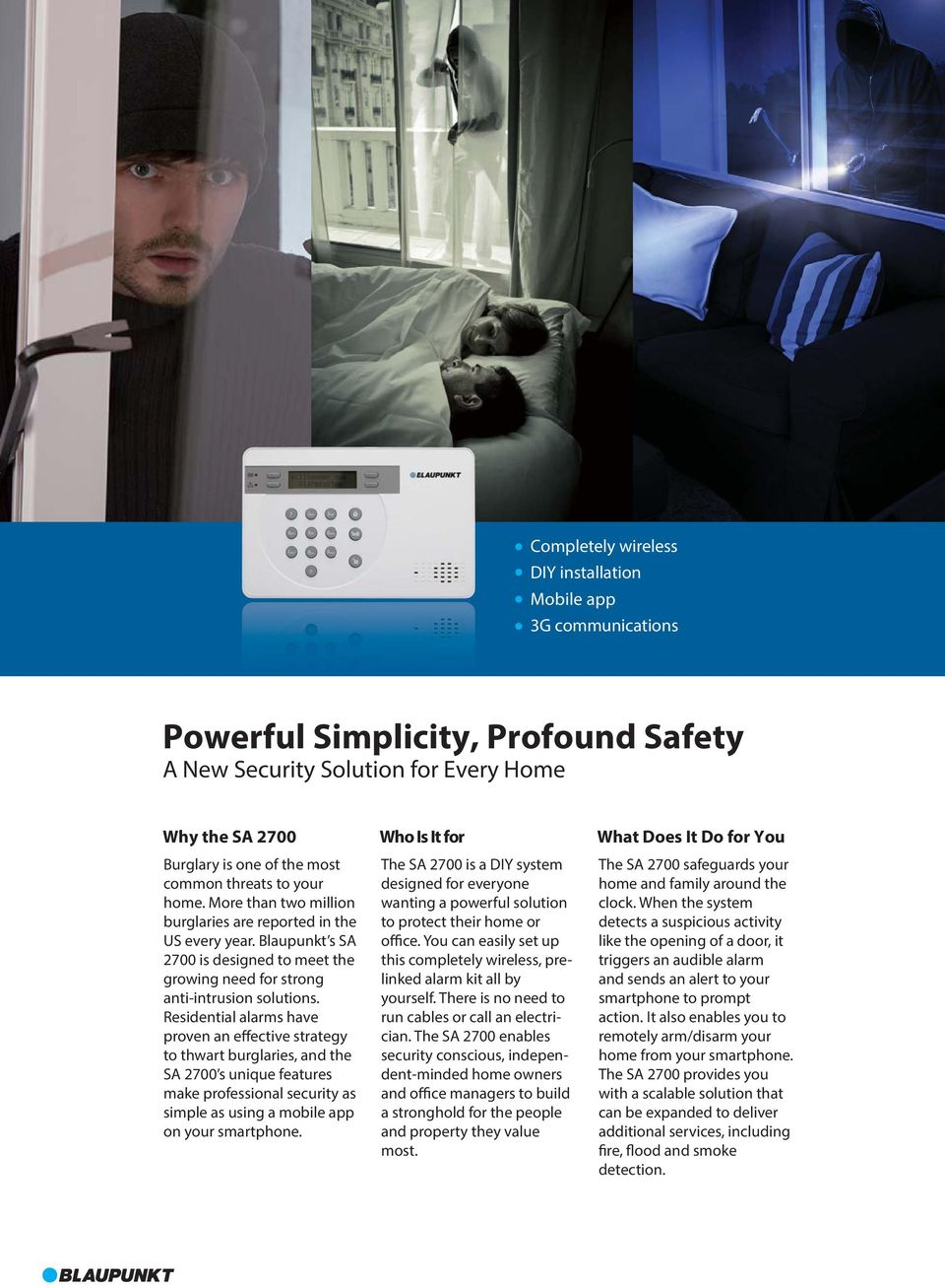 Blaupunkt s SA 2700 is designed to meet the growing need for strong anti-intrusion solutions.