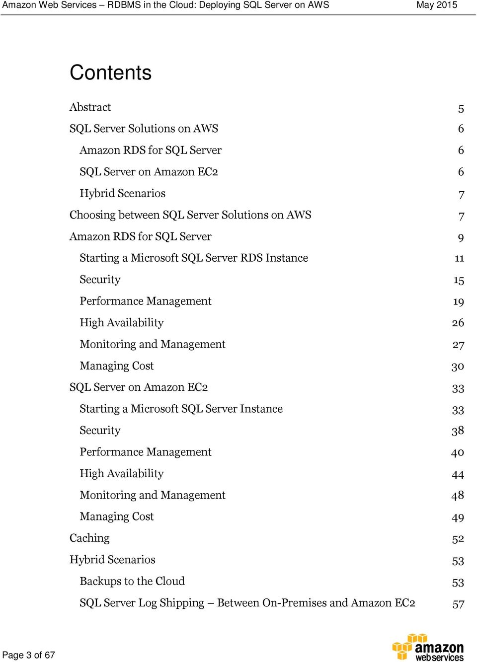 Management 27 Managing Cost 30 SQL Server on Amazon EC2 33 Starting a Microsoft SQL Server Instance 33 Security 38 Performance Management 40 High Availability 44