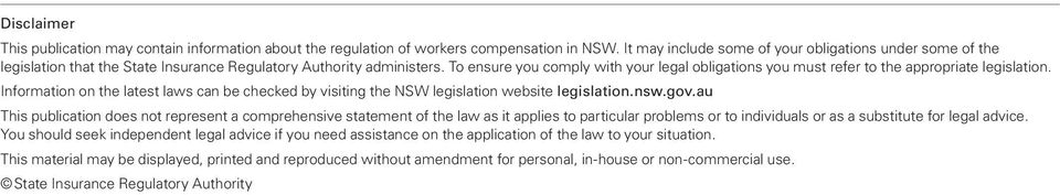 To ensure you comply with your legal obligations you must refer to the appropriate legislation. Information on the latest laws can be checked by visiting the NSW legislation website legislation.nsw.