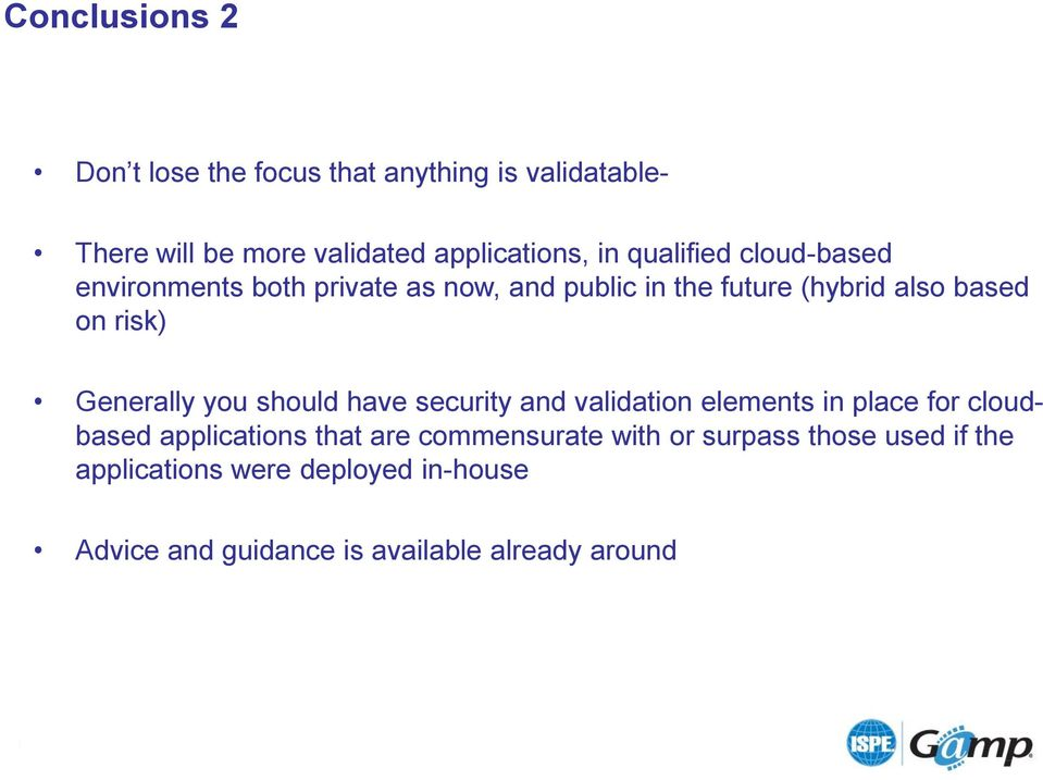 Generally you should have security and validation elements in place for cloudbased applications that are