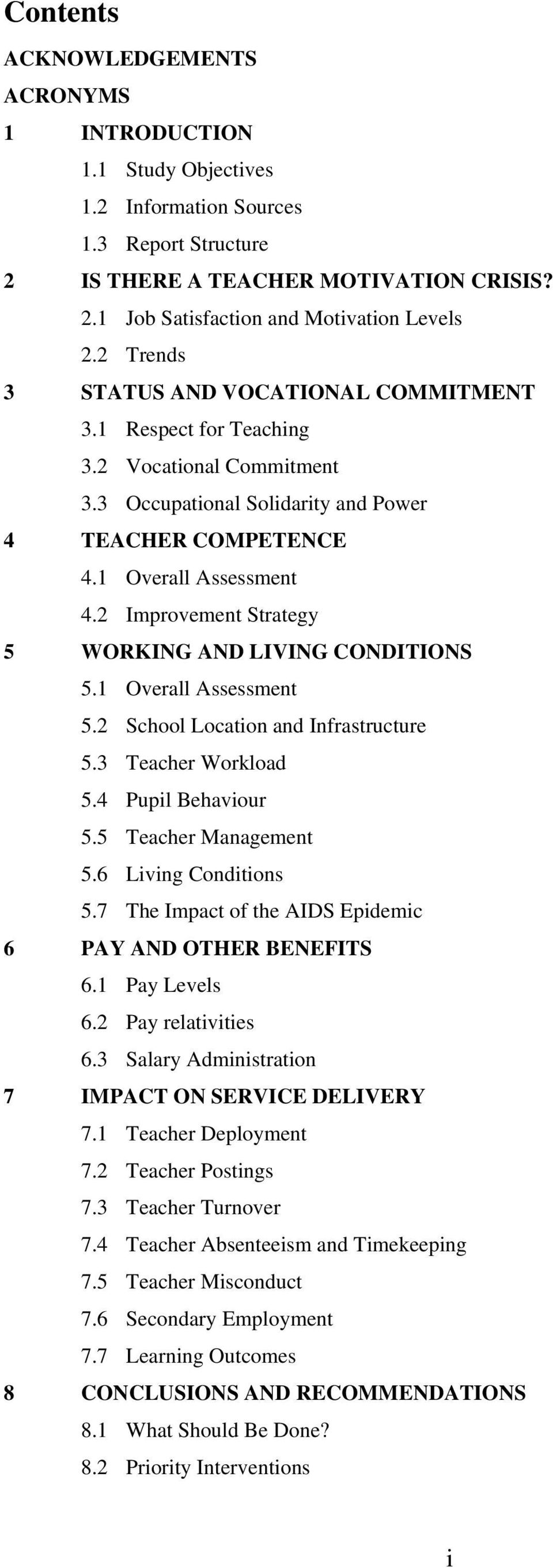 2 Improvement Strategy 5 WORKING AND LIVING CONDITIONS 5.1 Overall Assessment 5.2 School Location and Infrastructure 5.3 Teacher Workload 5.4 Pupil Behaviour 5.5 Teacher Management 5.