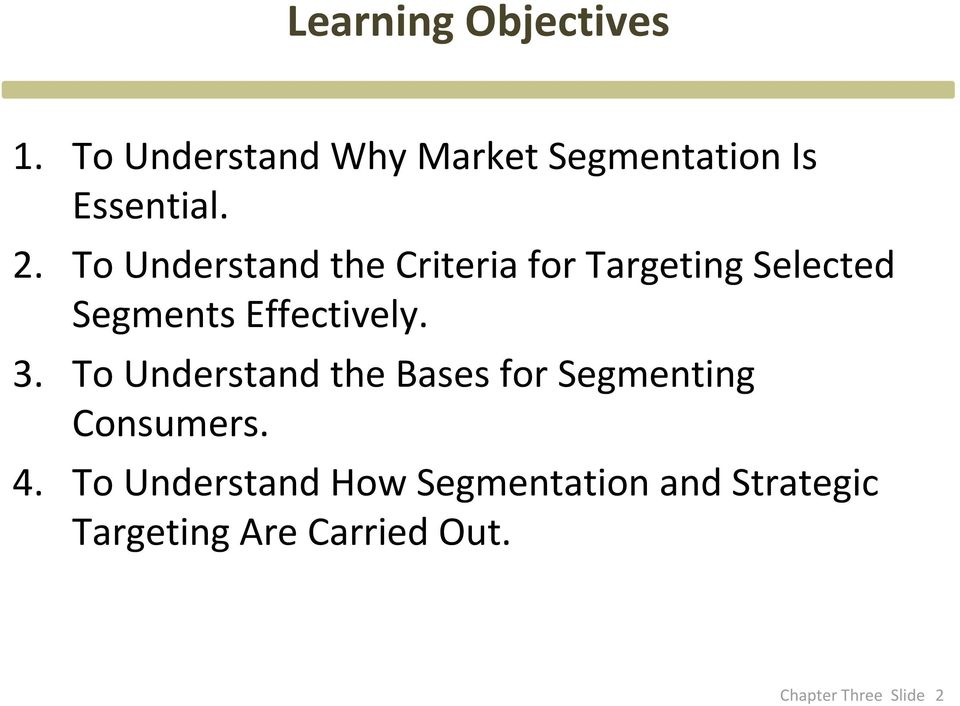 To Understand the Criteria for Targeting Selected Segments