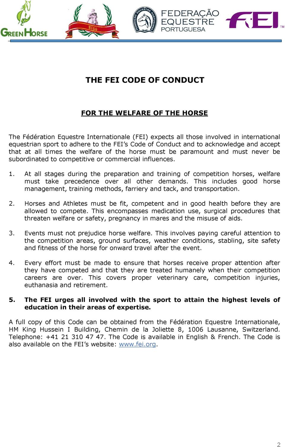 At all stages during the preparation and training of competition horses, welfare must take precedence over all other demands.