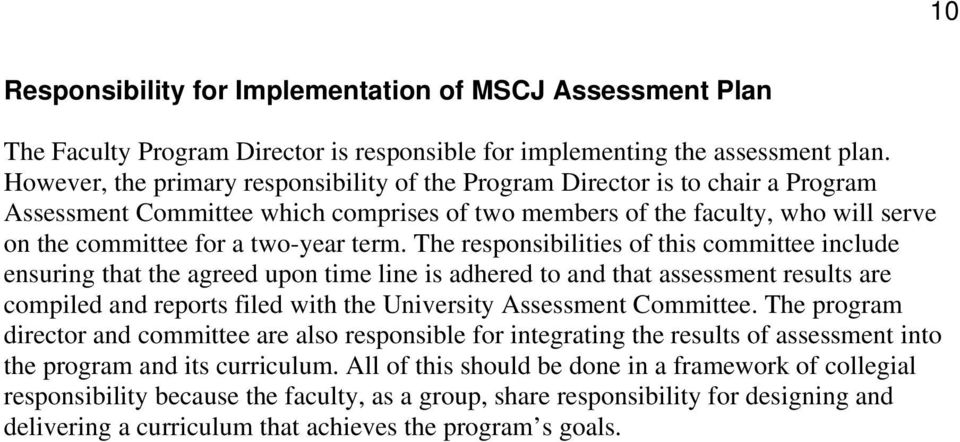 term. The responsibilities of this committee include ensuring that the agreed upon time line is adhered to and that assessment results are compiled and reports filed with the University Assessment