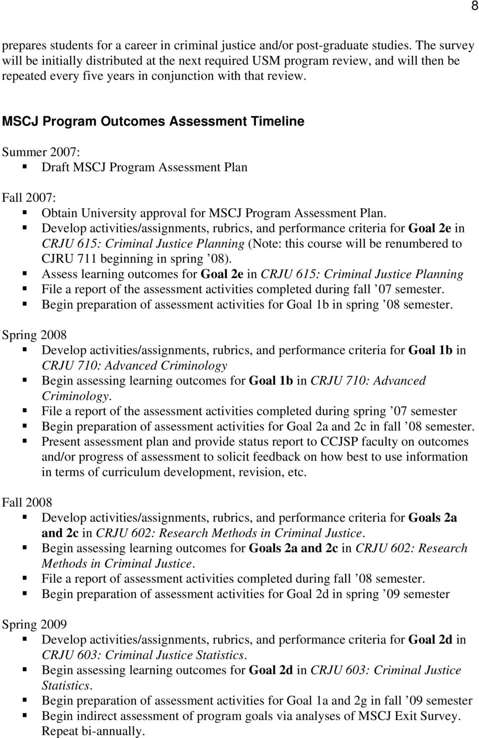 MSCJ Program Outcomes Assessment Timeline Summer 2007: Draft MSCJ Program Assessment Plan Fall 2007: Obtain University approval for MSCJ Program Assessment Plan.