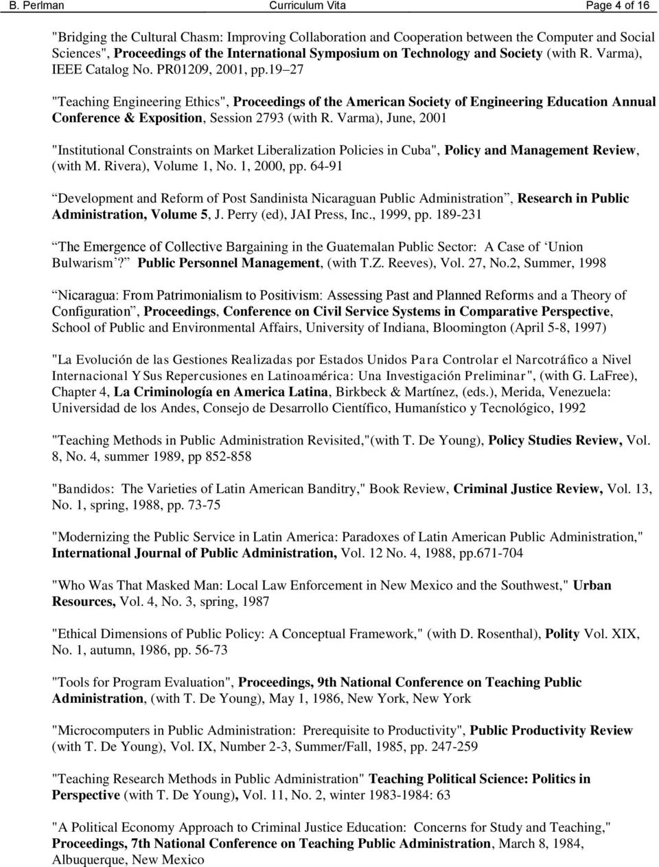 "19 27 ""Teaching Engineering Ethics"", Proceedings of the American Society of Engineering Education Annual Conference & Exposition, Session 2793 (with R."