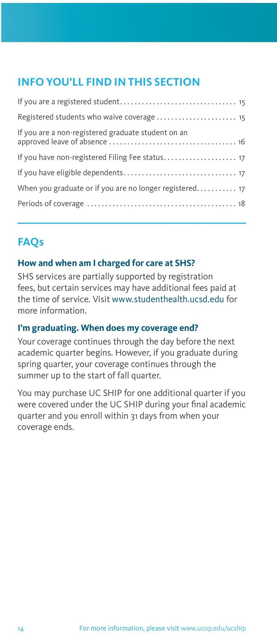 ..18 FAQs How and when am I charged for care at SHS? SHS services are partially supported by registration fees, but certain services may have additional fees paid at the time of service. Visit www.