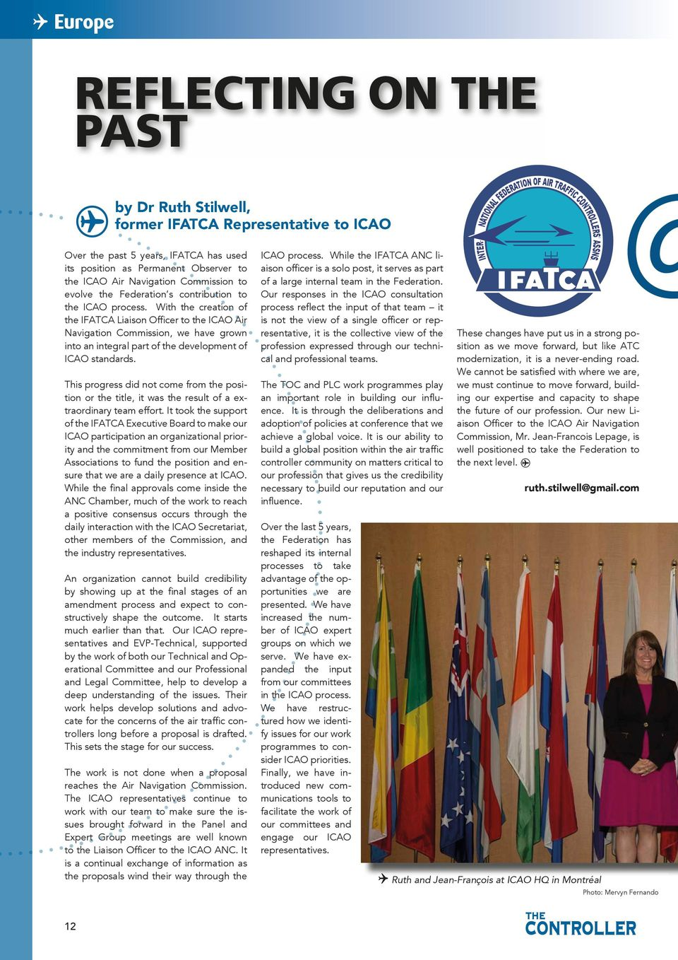 With the creation of the IFATCA Liaison Officer to the ICAO Air Navigation Commission, we have grown into an integral part of the development of ICAO standards.