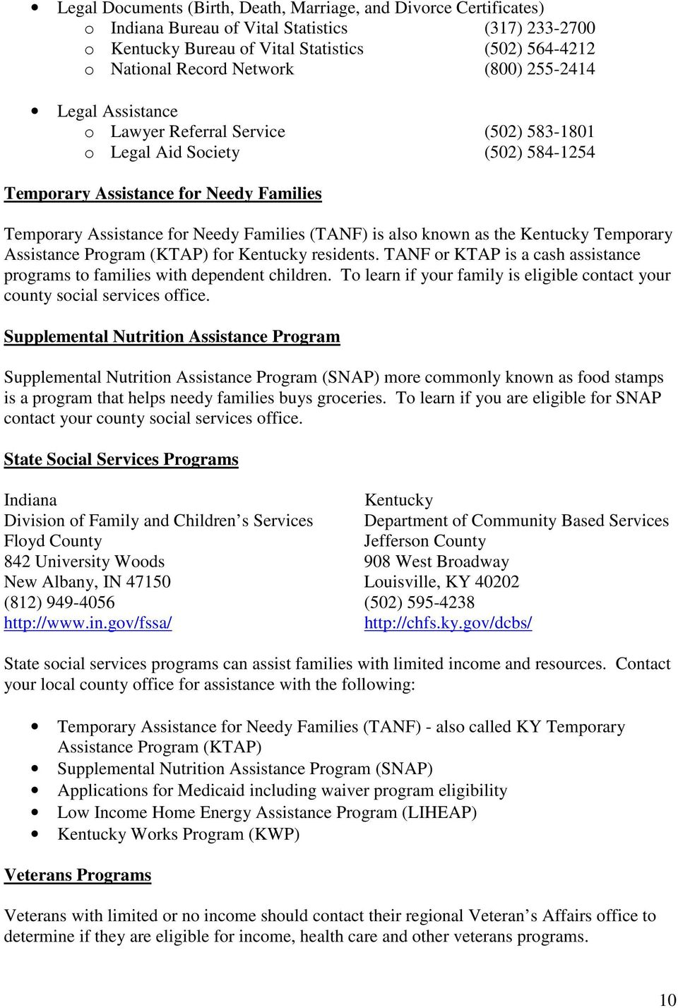 also known as the Kentucky Temporary Assistance Program (KTAP) for Kentucky residents. TANF or KTAP is a cash assistance programs to families with dependent children.