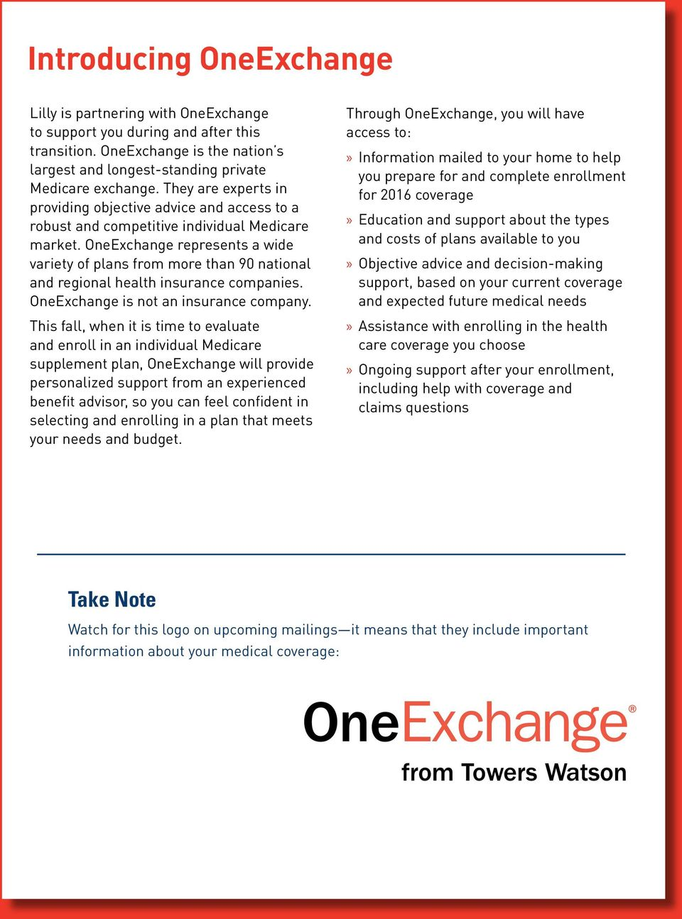 OneExchange represents a wide variety of plans from more than 90 national and regional health insurance companies. OneExchange is not an insurance company.