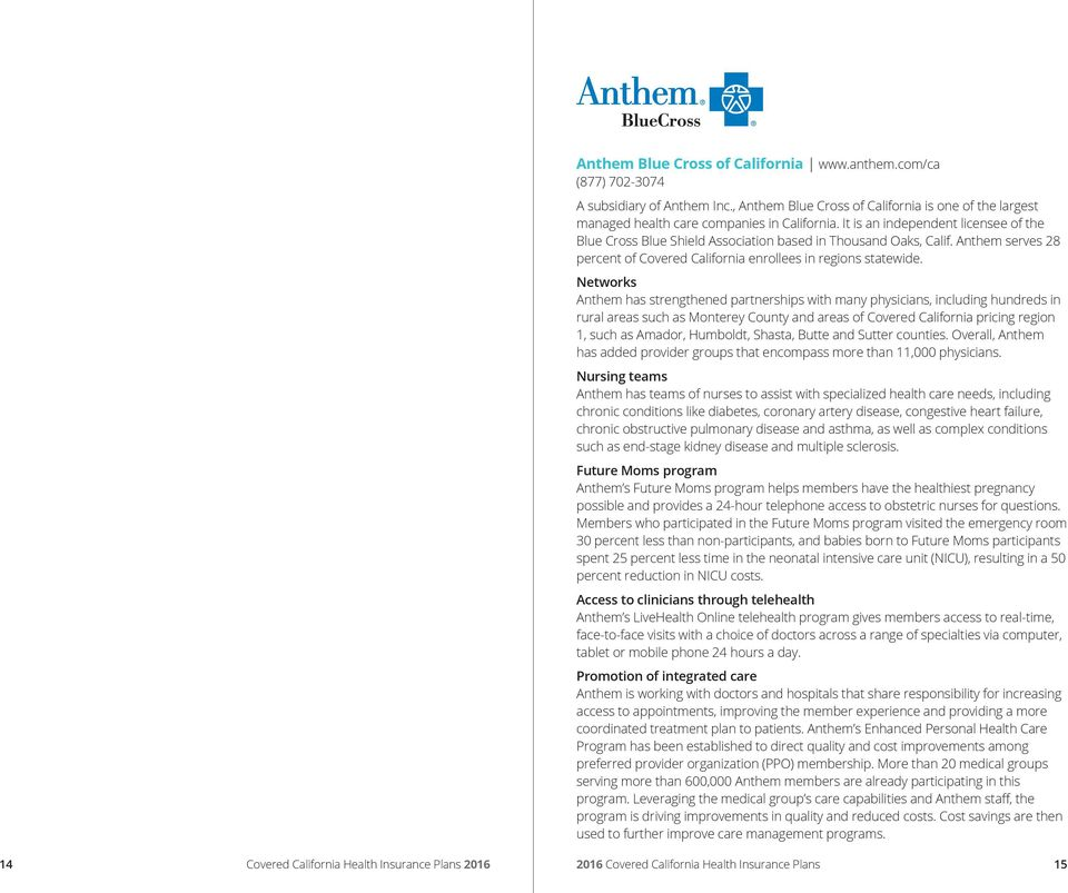 Networks has strengthened partnerships with many physicians, including hundreds in rural areas such as Monterey County and areas of Covered California pricing region 1, such as Amador, Humboldt,