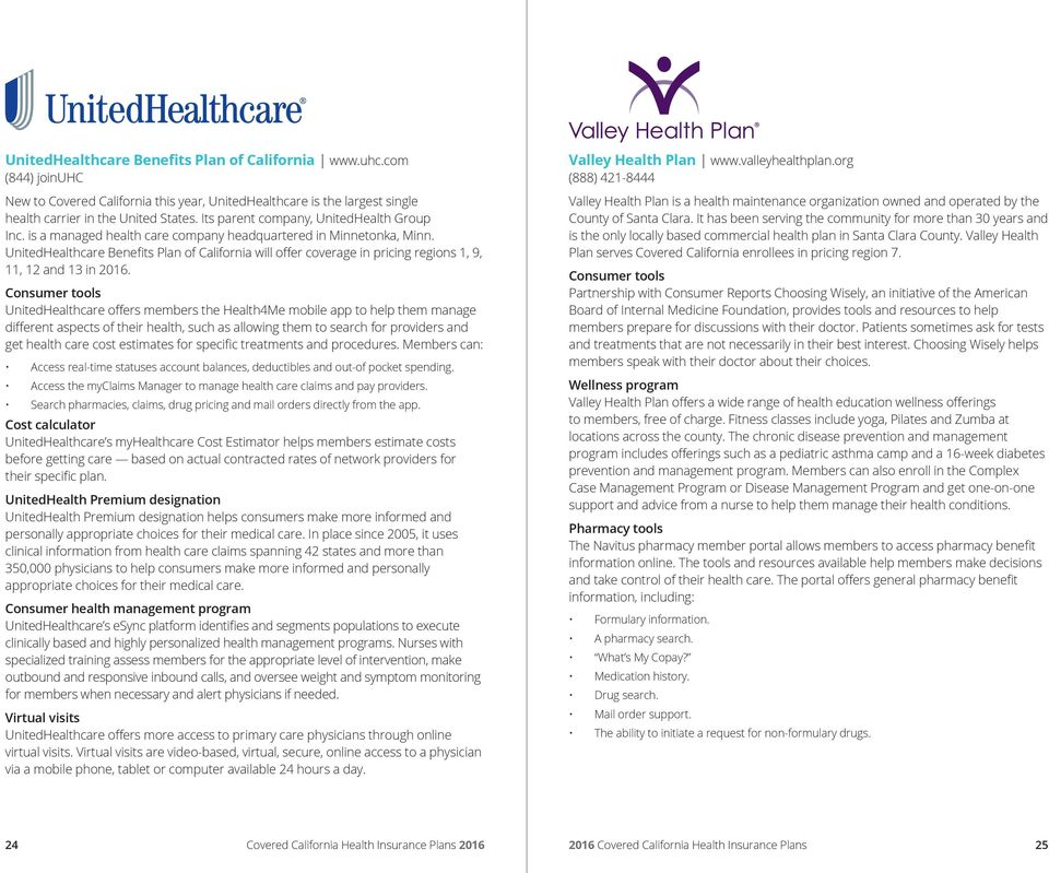 UnitedHealthcare Benefits Plan of California will offer coverage in pricing regions 1, 9, 11, 12 and 13 in 2016.