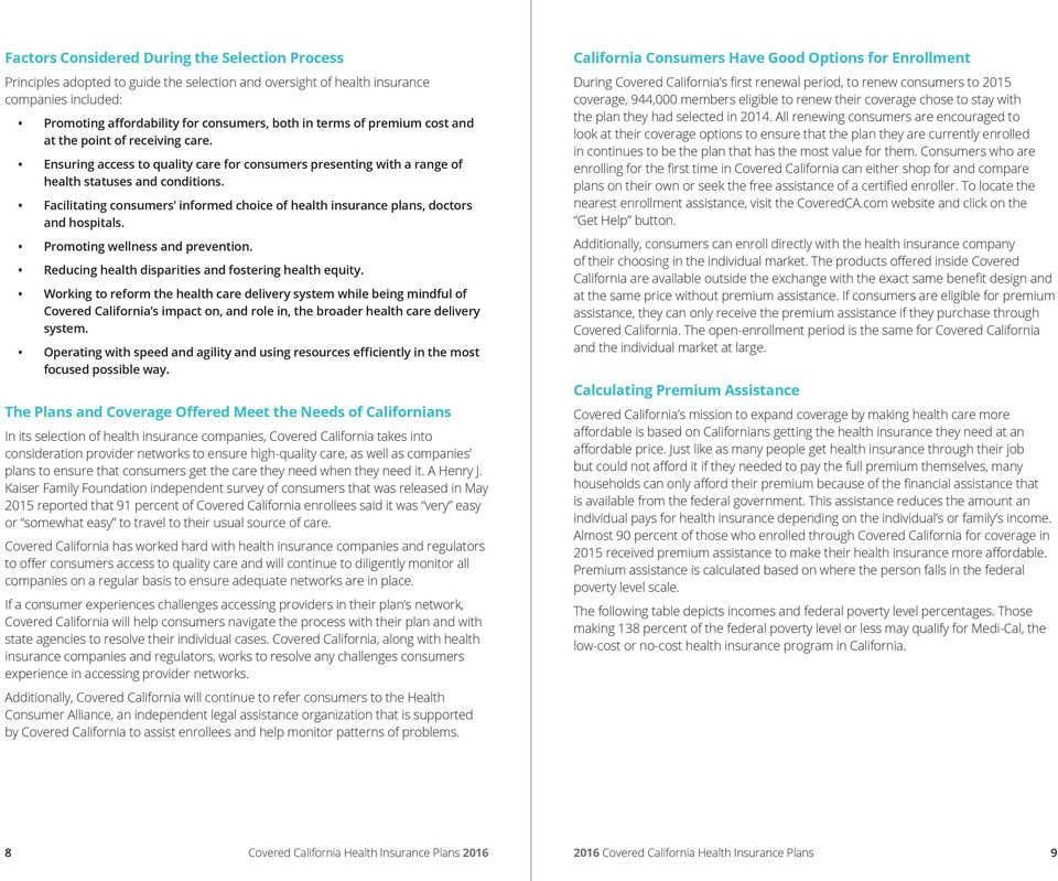 Facilitating consumers informed choice of health insurance plans, doctors and hospitals. Promoting wellness and prevention. Reducing health disparities and fostering health equity.