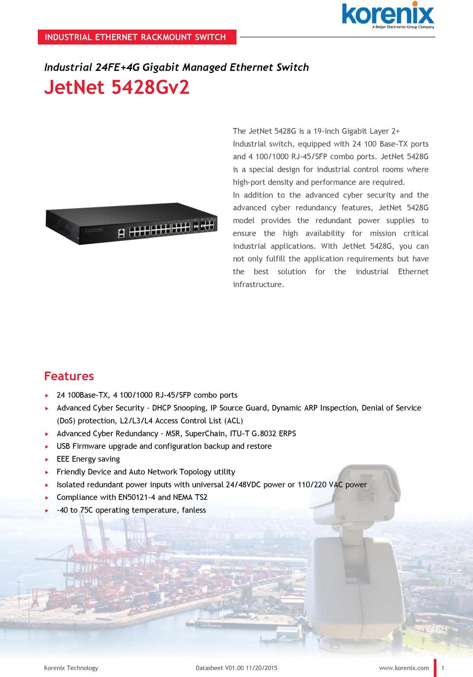 In addition to the advanced cyber security and the advanced cyber redundancy features, JetNet 5428G model provides the redundant power supplies to ensure the high availability for mission critical