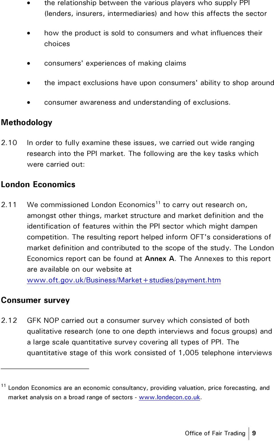 10 In order to fully examine these issues, we carried out wide ranging research into the PPI market. The following are the key tasks which were carried out: London Economics 2.