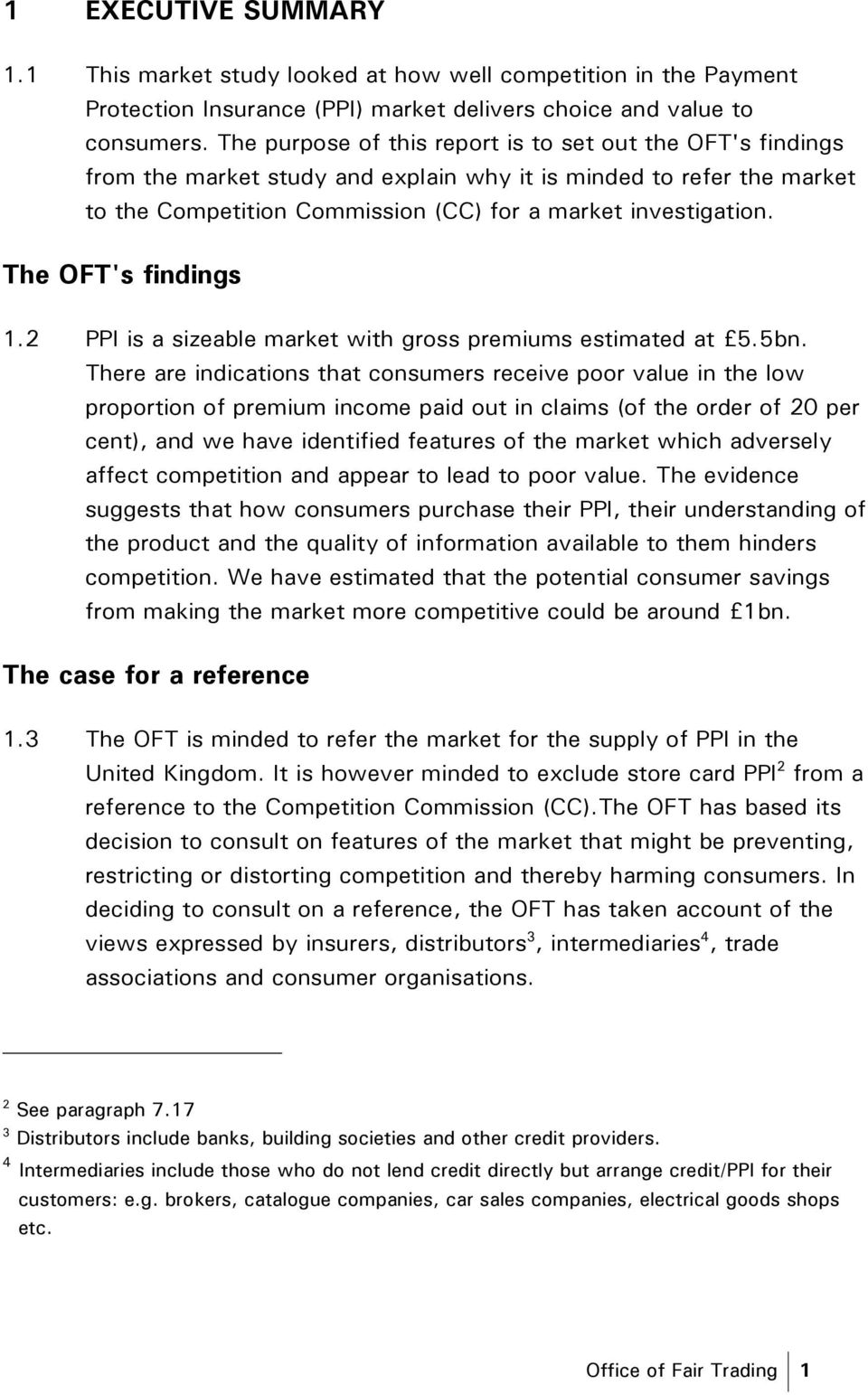 The OFT's findings 1.2 PPI is a sizeable market with gross premiums estimated at 5.5bn.