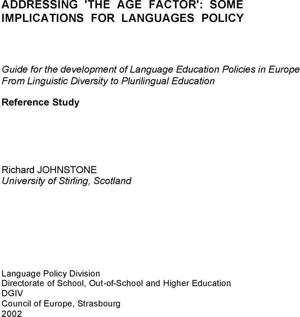 Reference Study Richard JOHNSTONE University of Stirling, Scotland Language Policy Division