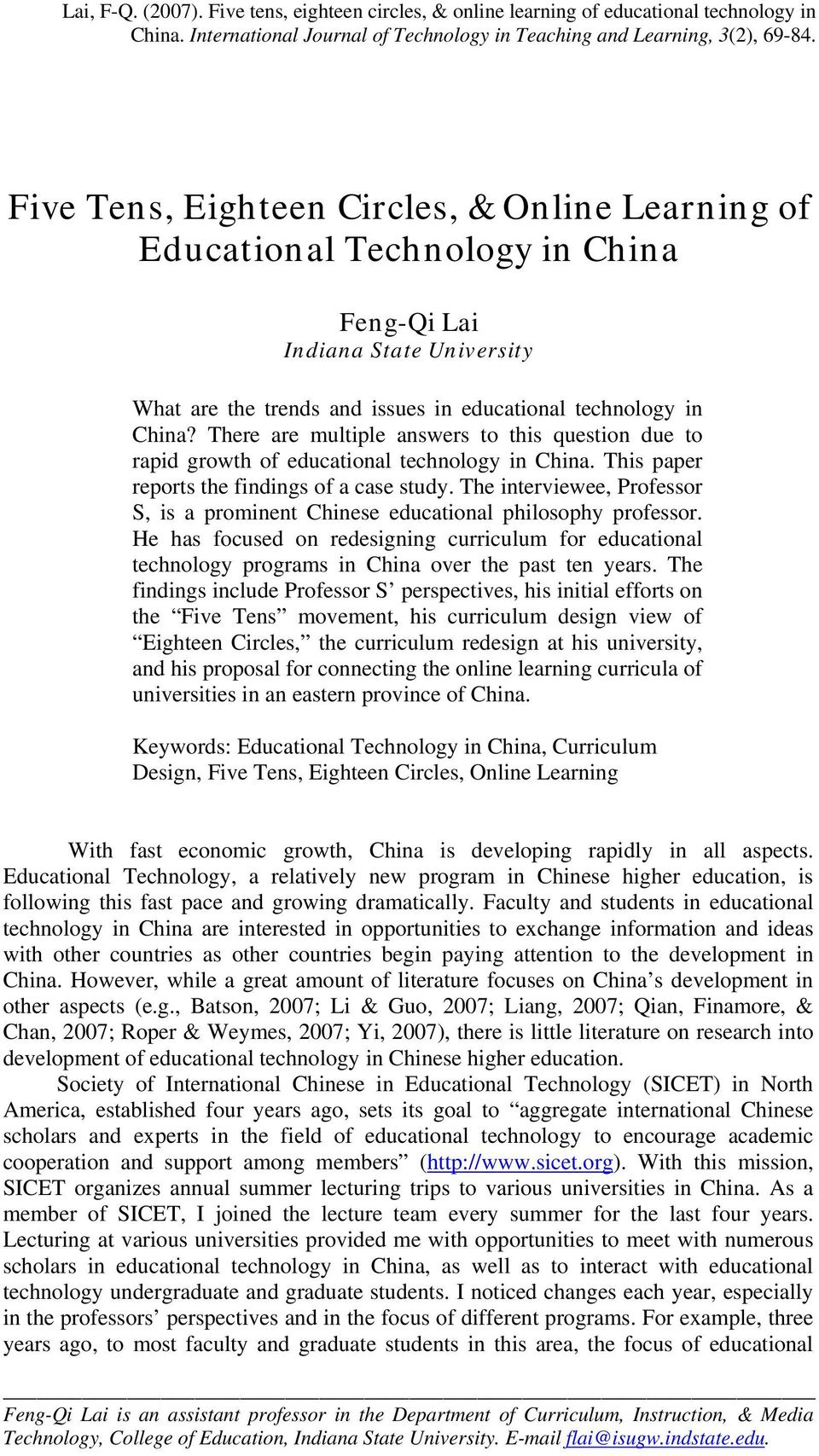 There are multiple answers to this question due to rapid growth of educational technology in China. This paper reports the findings of a case study.