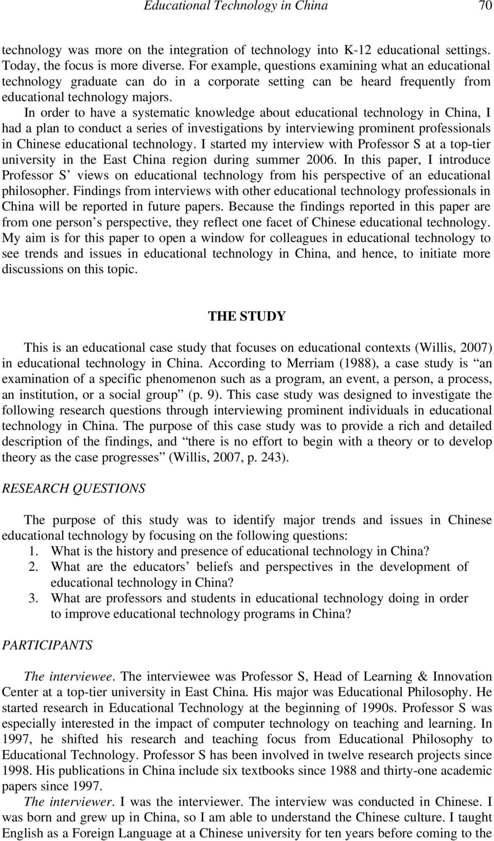 In order to have a systematic knowledge about educational technology in China, I had a plan to conduct a series of investigations by interviewing prominent professionals in Chinese educational