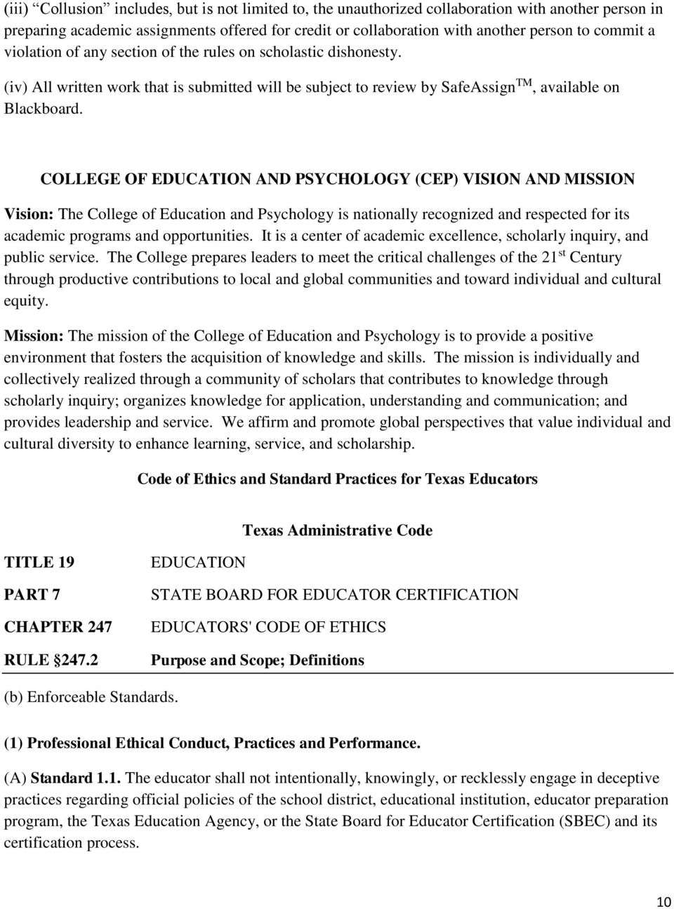 COLLEGE OF EDUCATION AND PSYCHOLOGY (CEP) VISION AND MISSION Vision: The College of Education and Psychology is nationally recognized and respected for its academic programs and opportunities.