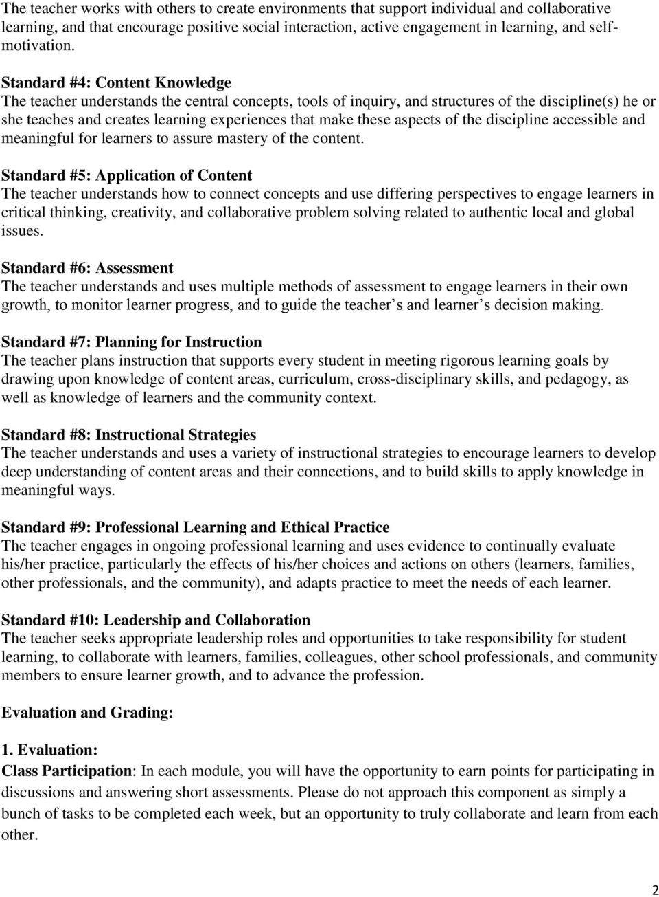 Standard #4: Content Knowledge The teacher understands the central concepts, tools of inquiry, and structures of the discipline(s) he or she teaches and creates learning experiences that make these