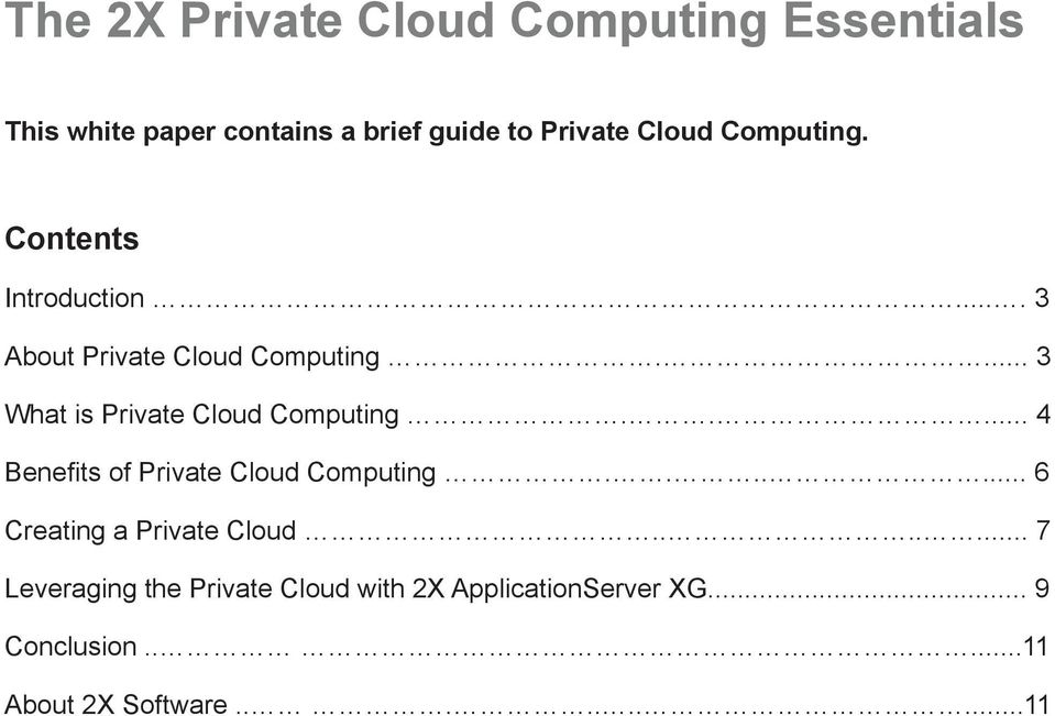 ... 3 What is Private Cloud Computing..... 4 Benefits of Private Cloud Computing.