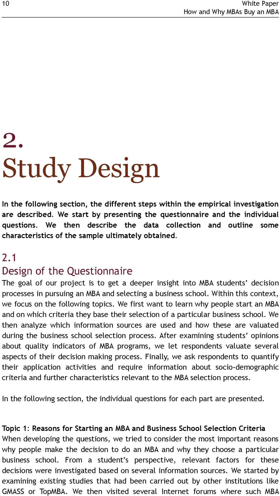 1 Design of the Questionnaire The goal of our project is to get a deeper insight into MBA students decision processes in pursuing an MBA and selecting a business school.
