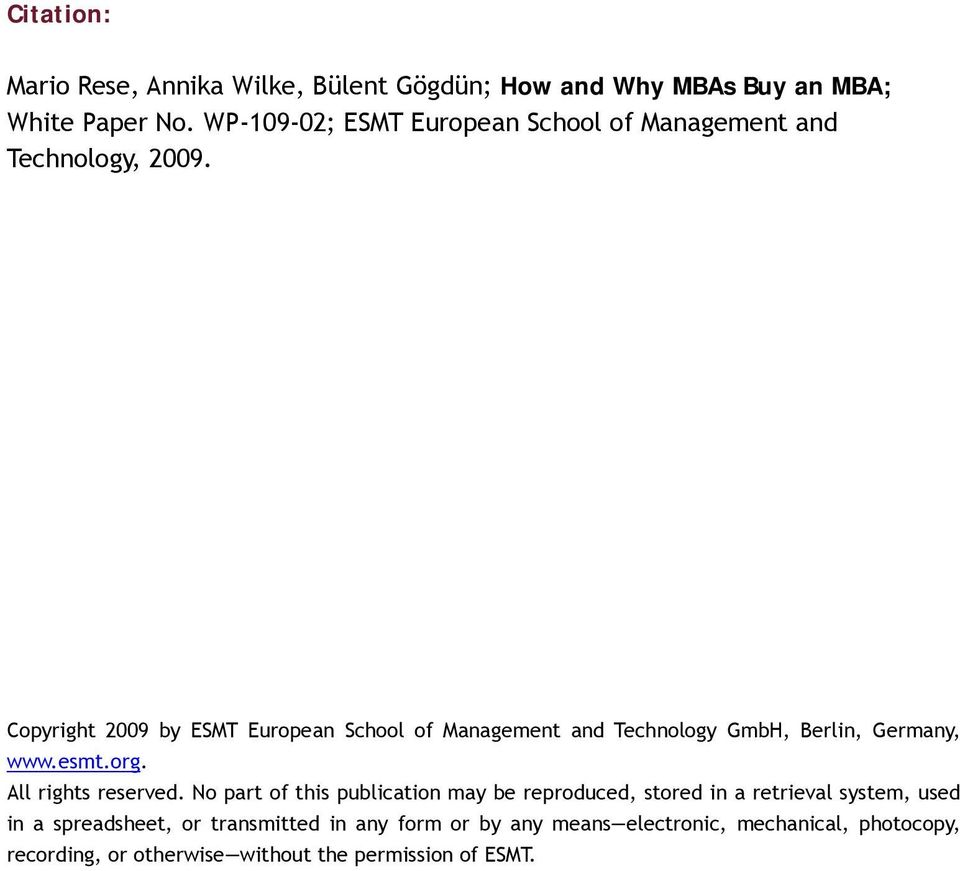 Copyright 2009 by ESMT European School of Management and Technology GmbH, Berlin, Germany, www.esmt.org.