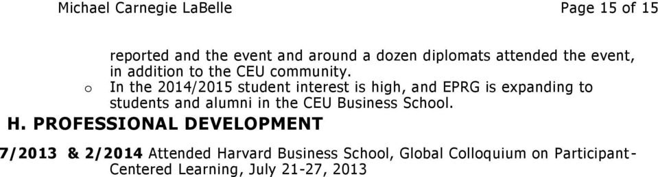 In the 2014/2015 student interest is high, and EPRG is expanding to students and alumni in the CEU