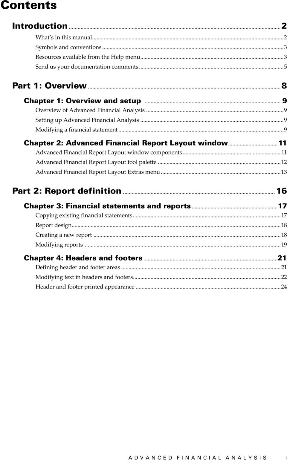 ..9 Chapter 2: Advanced Financial Report Layout window...11 Advanced Financial Report Layout window components... 11 Advanced Financial Report Layout tool palette.