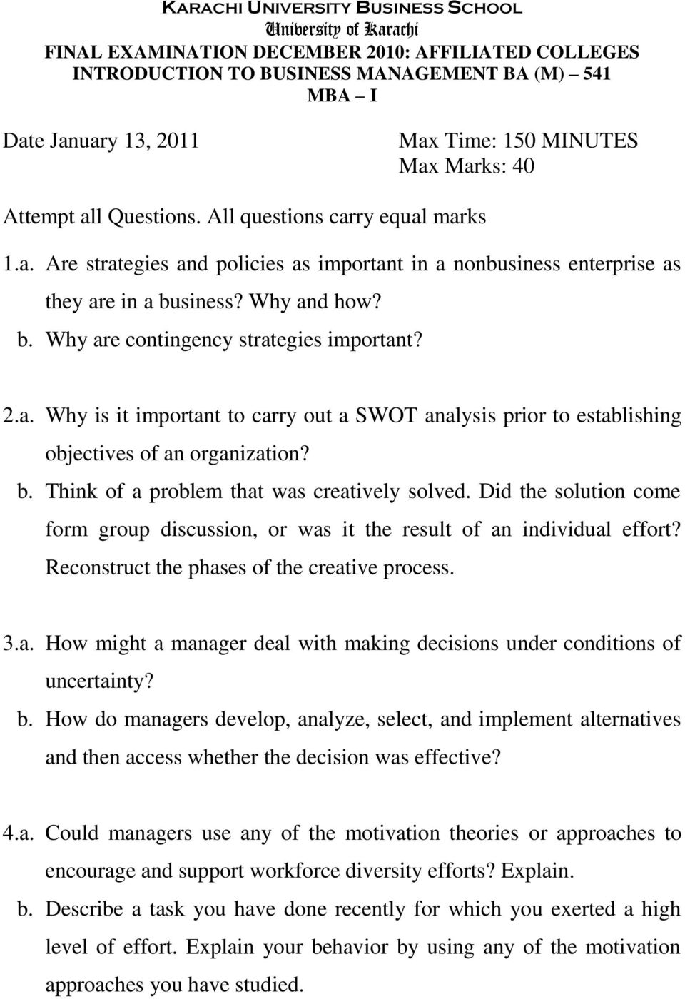 2.a. Why is it important to carry out a SWOT analysis prior to establishing objectives of an organization? b. Think of a problem that was creatively solved.