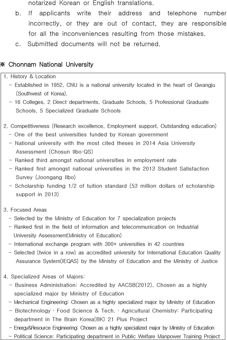Chonnam National University 1. History & Location - Established in 1952, CNU is a national university located in the heart of Gwangju (Southwest of Korea).