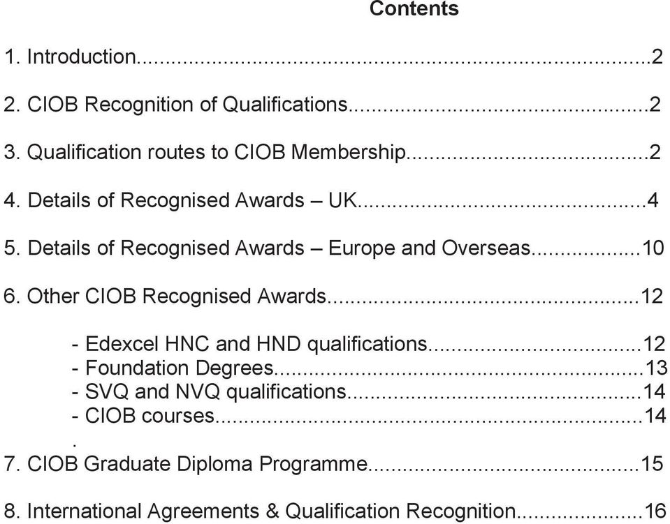 Other CIOB Recognised Awards...12 - Edexcel HNC and HND qualifications...12 - Foundation Degrees.