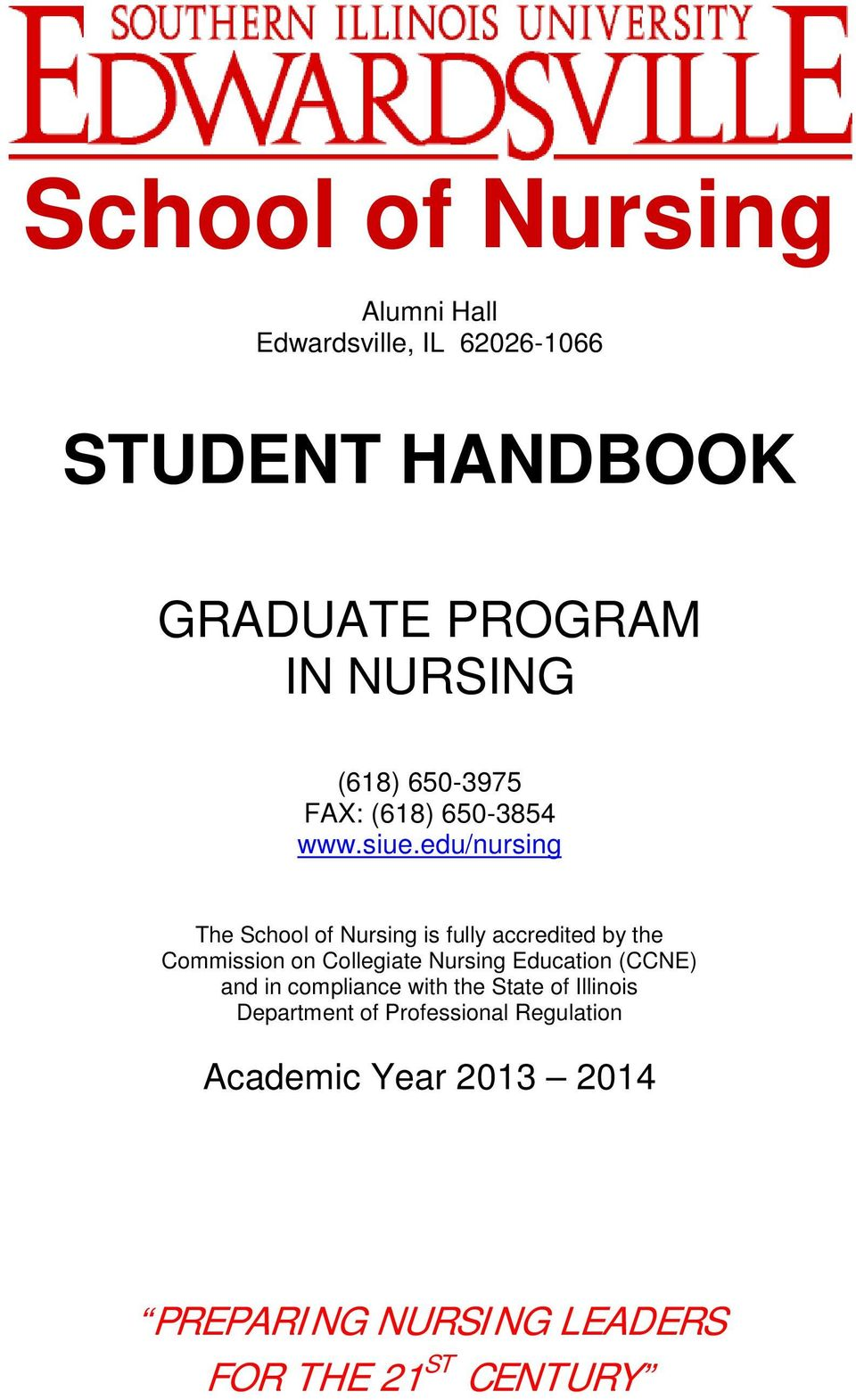 edu/nursing The School of Nursing is fully accredited by the Commission on Collegiate Nursing