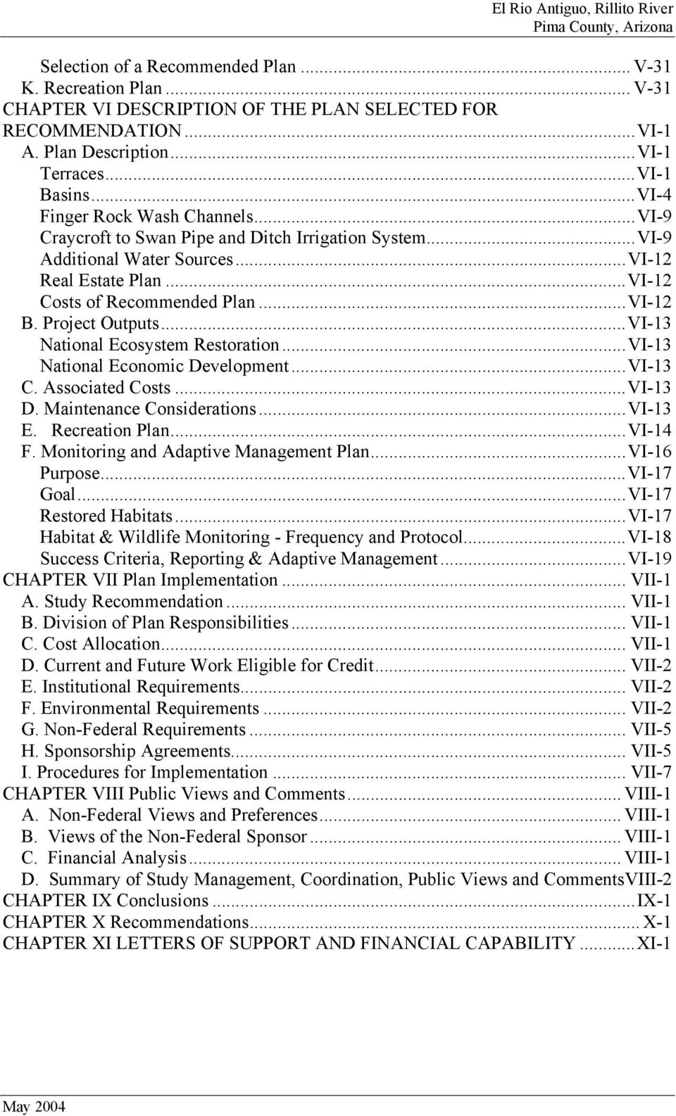 Project Outputs...VI-13 National Ecosystem Restoration...VI-13 National Economic Development...VI-13 C. Associated Costs...VI-13 D. Maintenance Considerations...VI-13 E. Recreation Plan...VI-14 F.