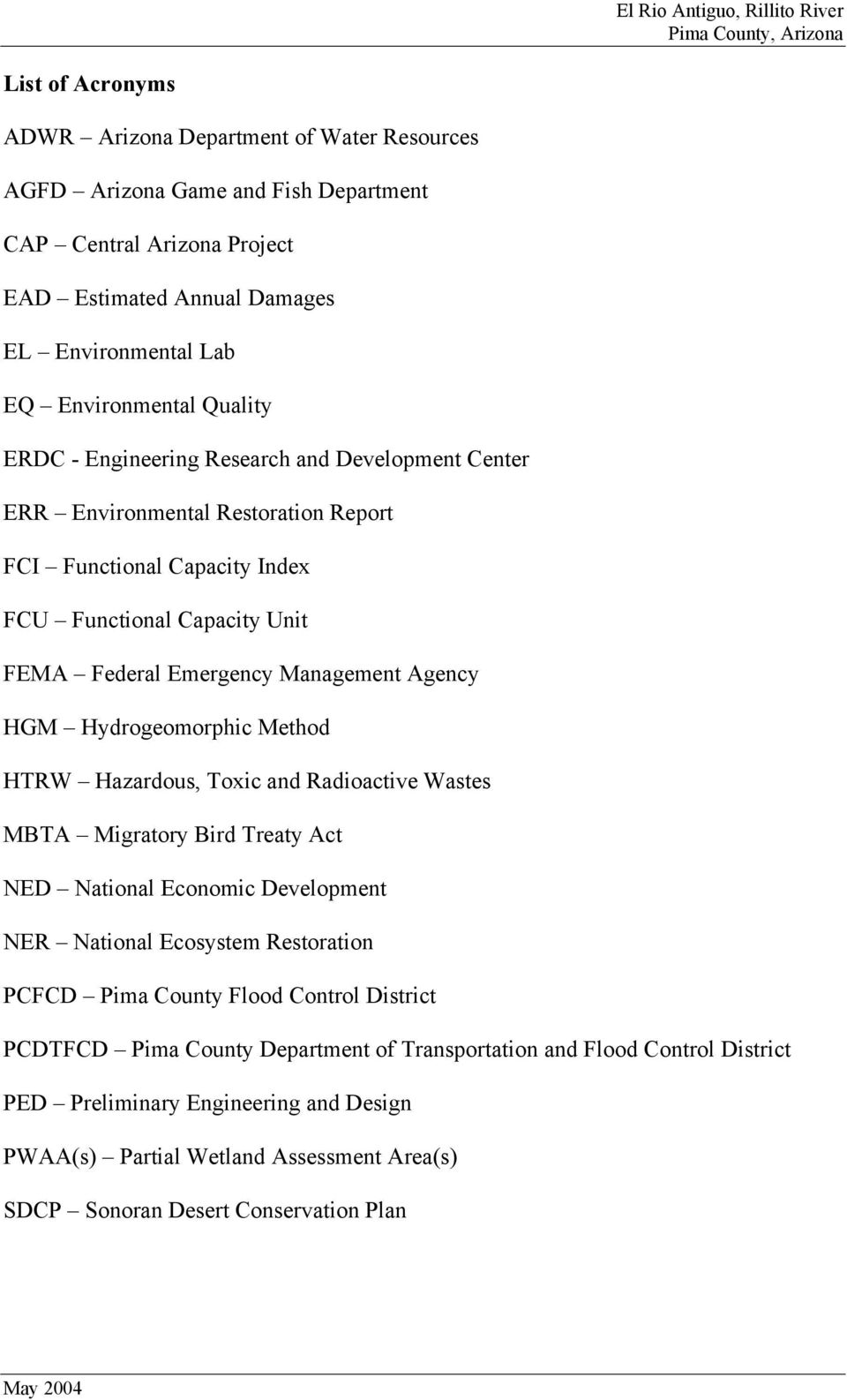 Hydrogeomorphic Method HTRW Hazardous, Toxic and Radioactive Wastes MBTA Migratory Bird Treaty Act NED National Economic Development NER National Ecosystem Restoration PCFCD Pima County Flood Control