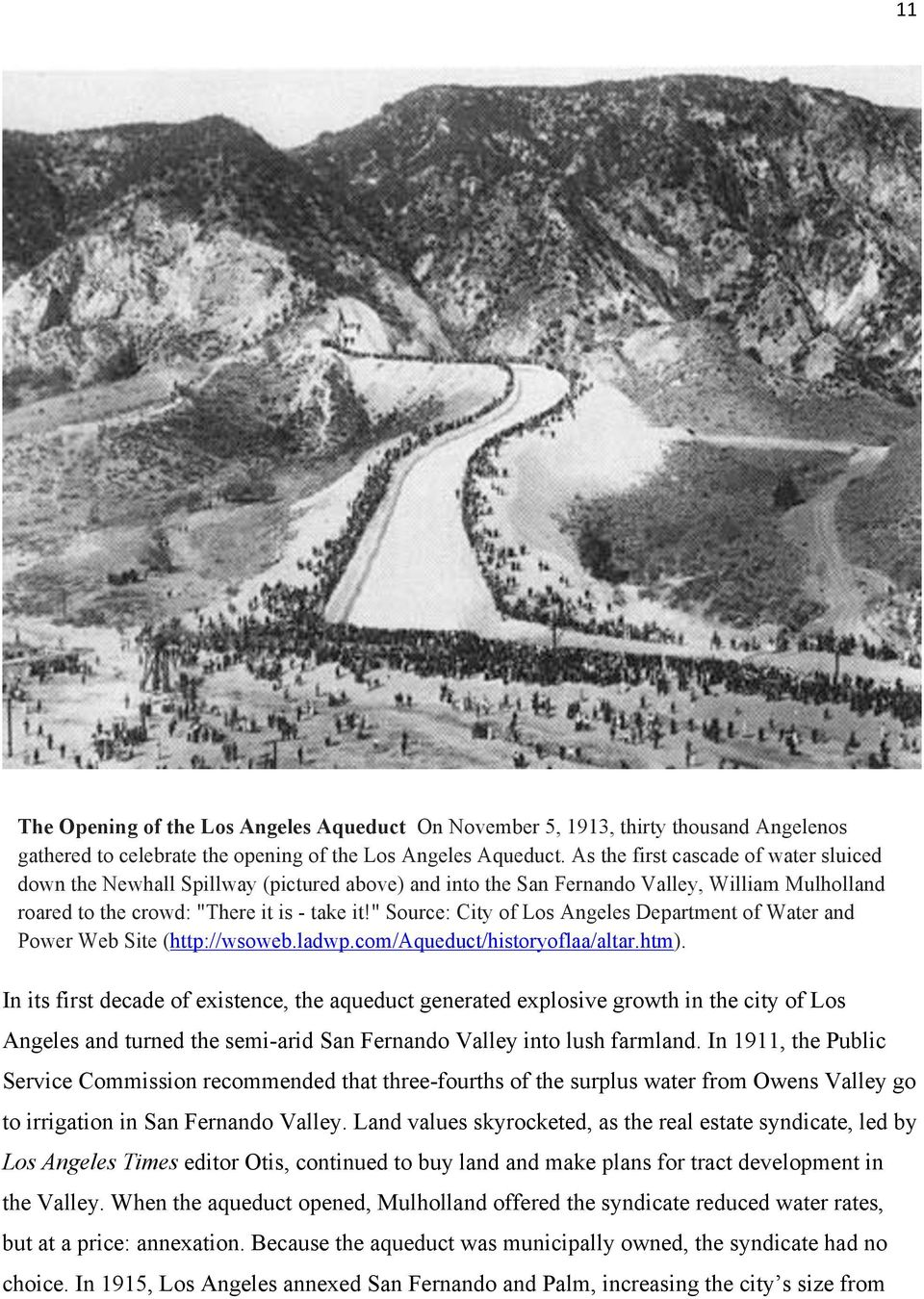 """ Source: City of Los Angeles Department of Water and Power Web Site (http://wsoweb.ladwp.com/aqueduct/historyoflaa/altar.htm)."