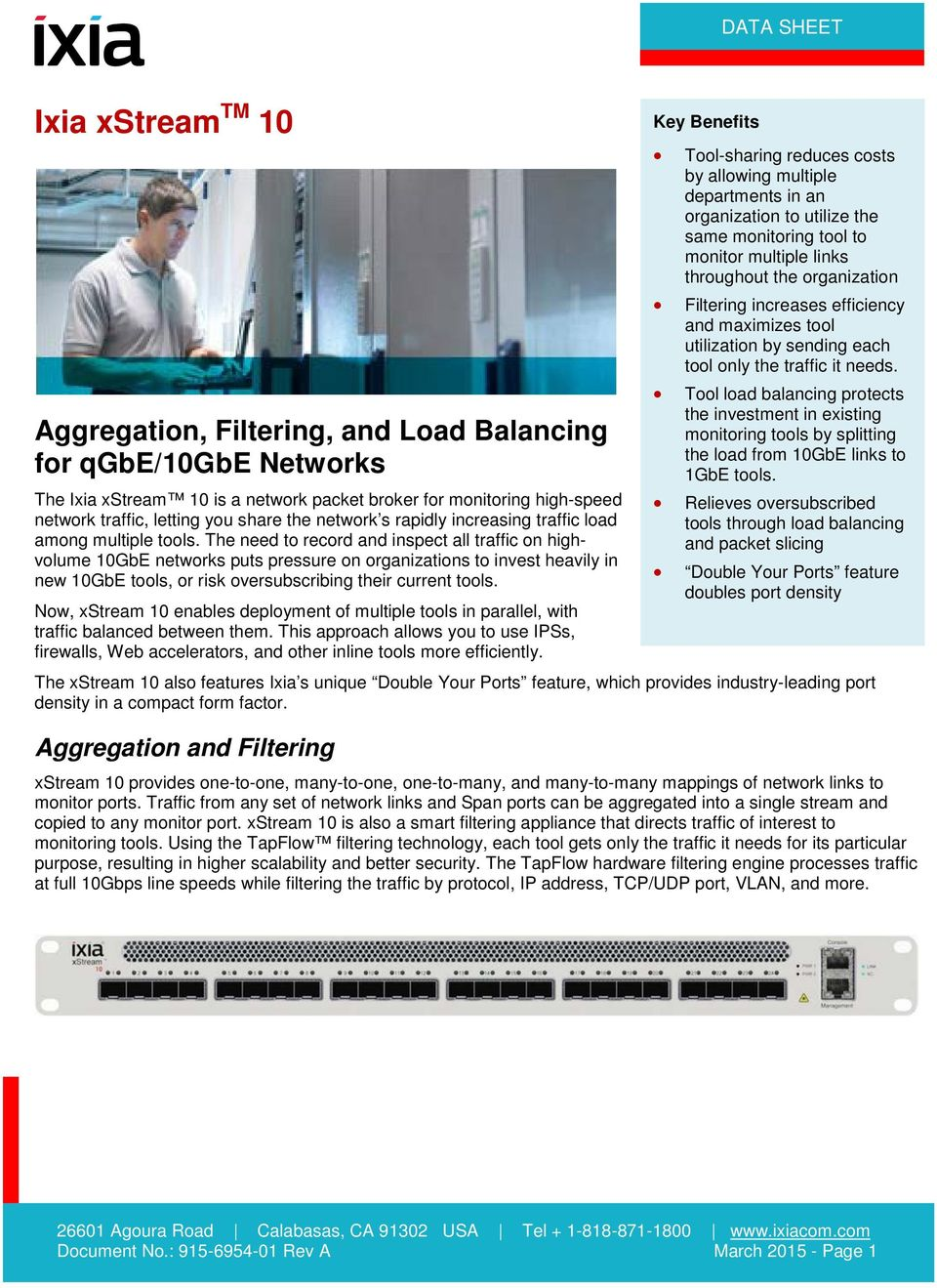 The need to record and inspect all traffic on highvolume 10GbE networks puts pressure on organizations to invest heavily in new 10GbE tools, or risk oversubscribing their current tools.