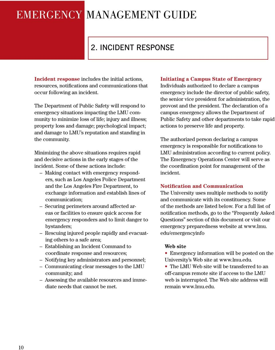 damage to LMU s reputation and standing in the community. Minimizing the above situations requires rapid and decisive actions in the early stages of the incident.