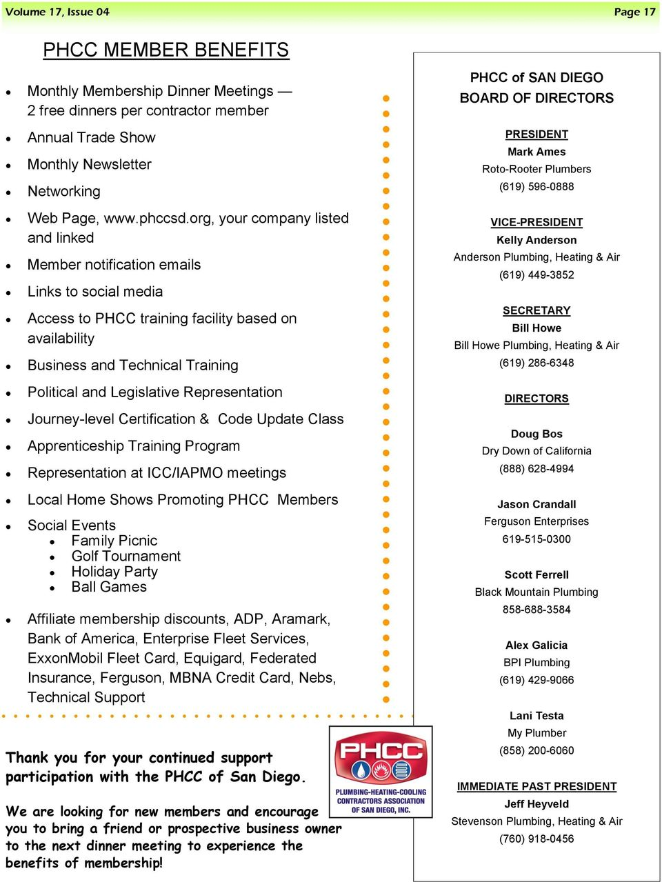 Representation Journey-level Certification & Code Update Class Apprenticeship Training Program Representation at ICC/IAPMO meetings Local Home Shows Promoting PHCC Members Social Events Family Picnic
