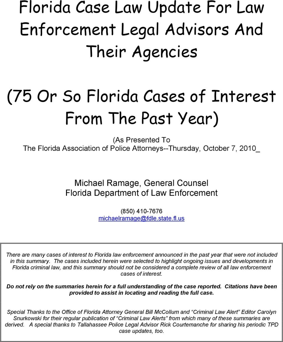 us There are many cases of interest to Florida law enforcement announced in the past year that were not included in this summary.