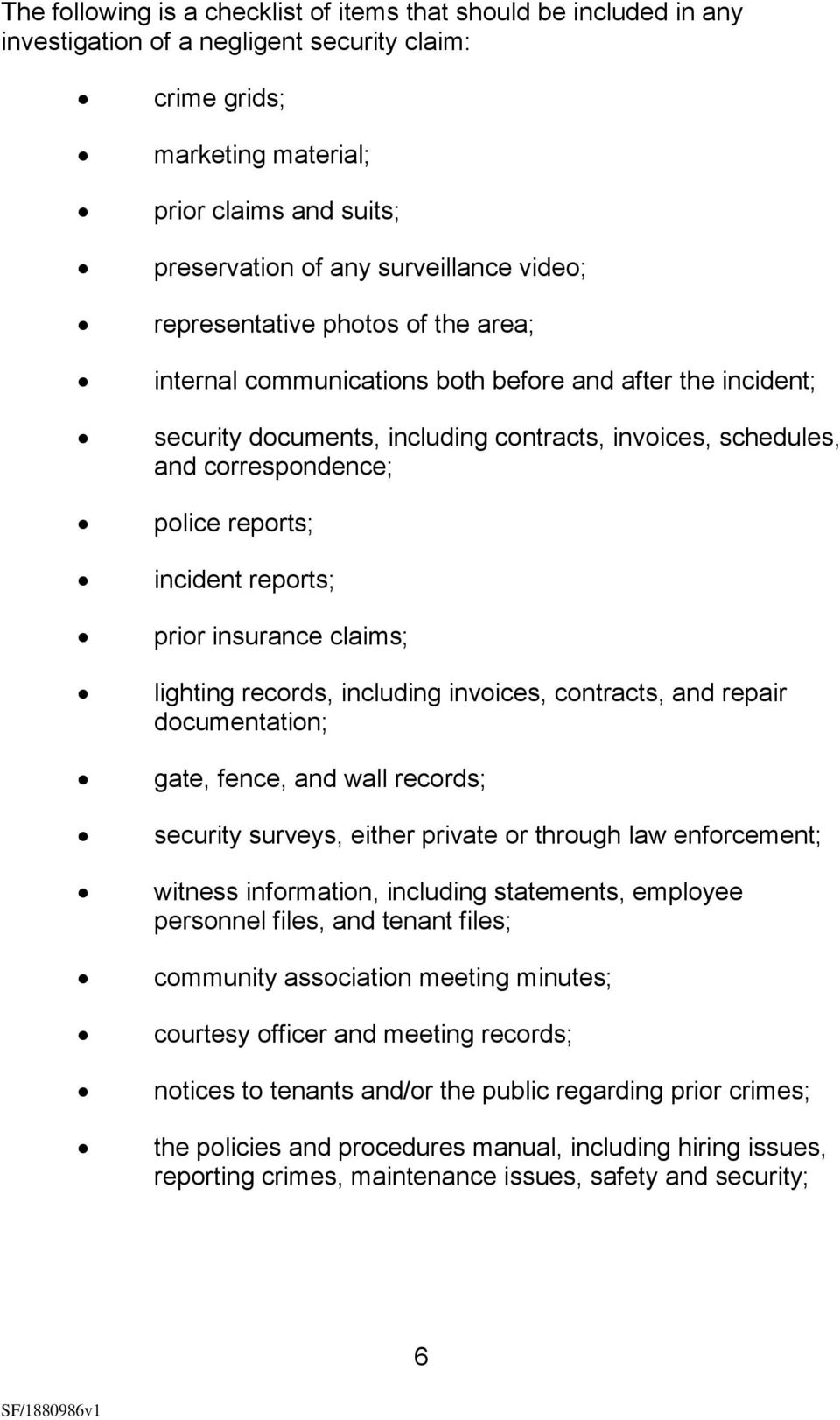 police reports; incident reports; prior insurance claims; lighting records, including invoices, contracts, and repair documentation; gate, fence, and wall records; security surveys, either private or