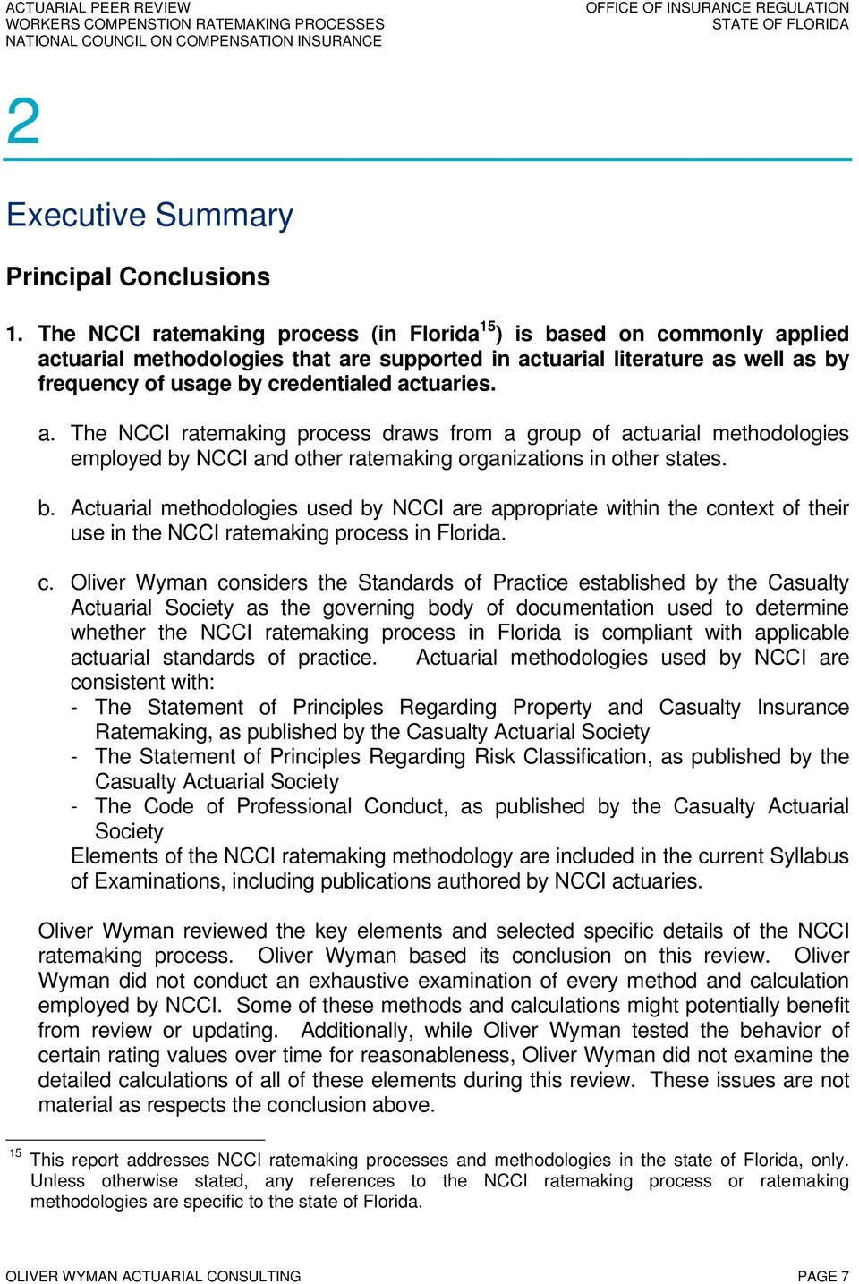 a. The NCCI ratemaking process draws from a group of actuarial methodologies employed by