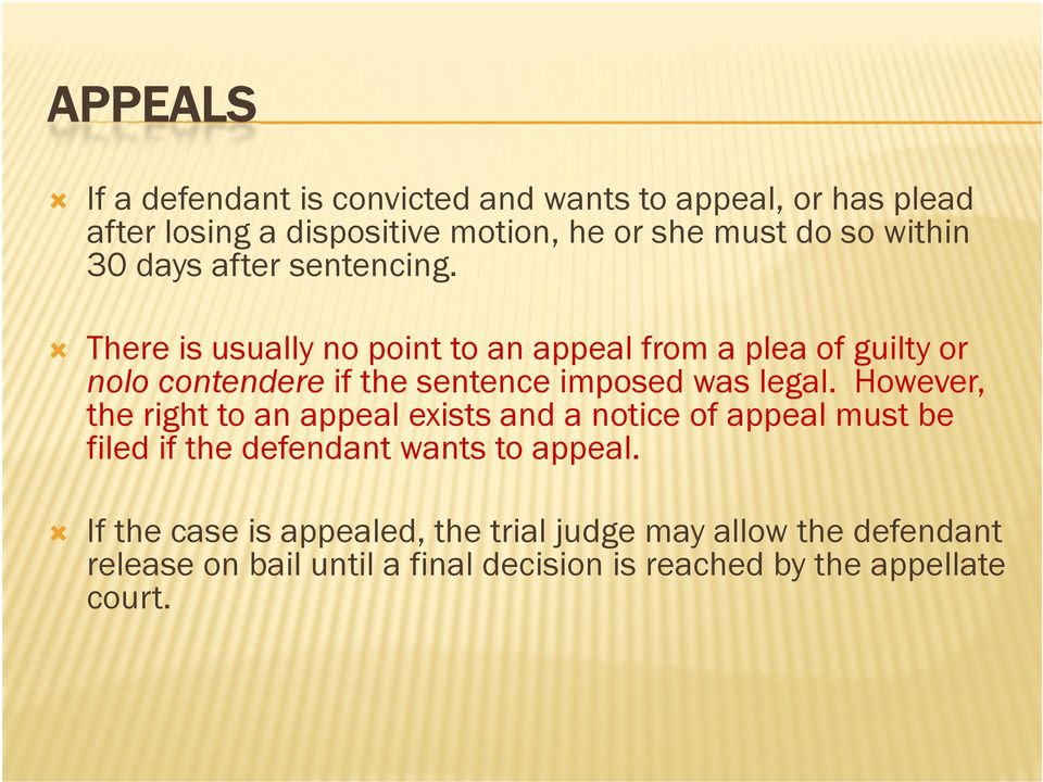 There is usually no point to an appeal from a plea of guilty or nolo contendere if the sentence imposed was legal.
